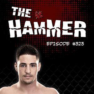 The Hammer MMA Radio - Episode 323