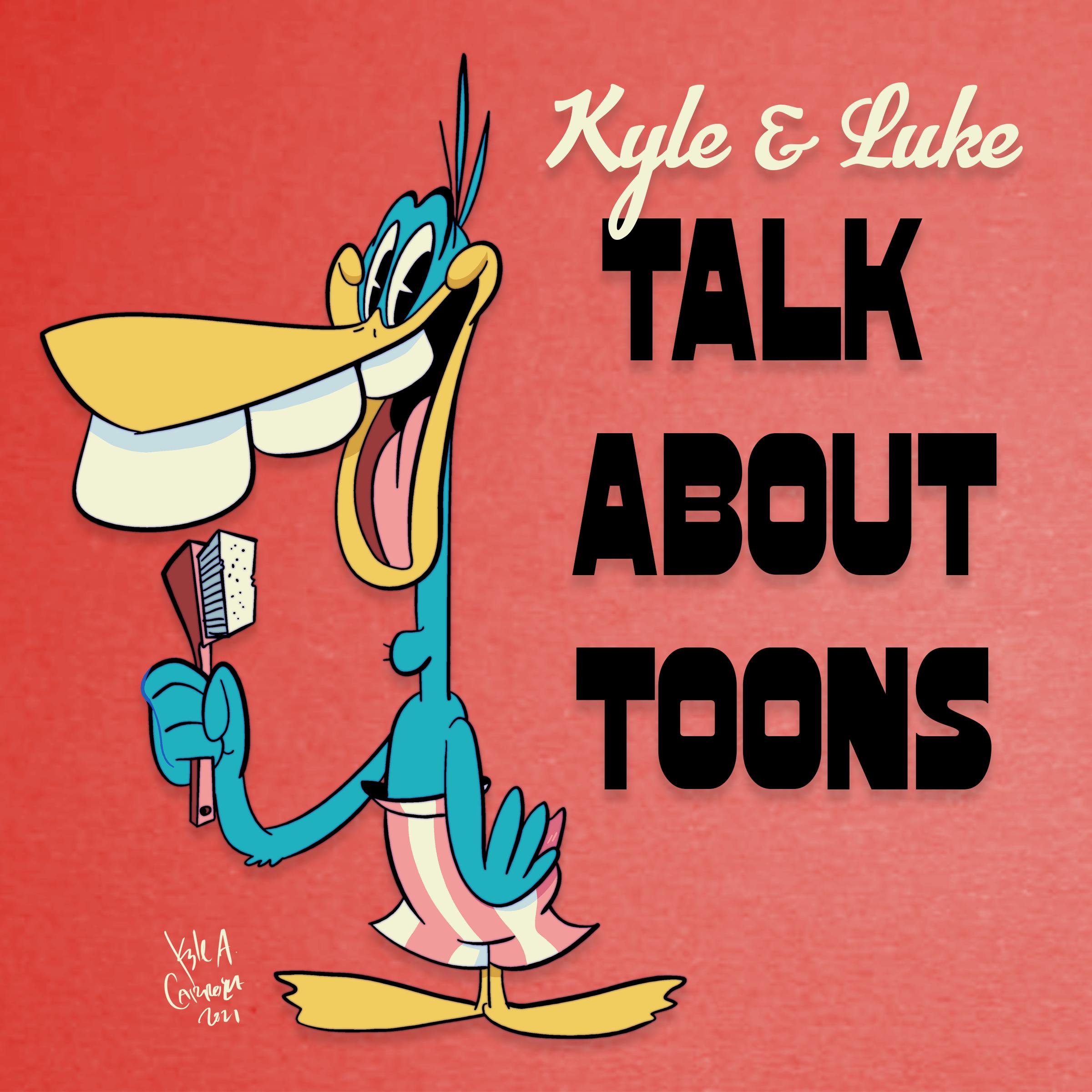 Kyle and Luke Talk About Toons #187: Creative Manic Burst of Stupid Energy