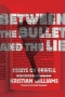 "Artwork for ""Between The Bullet and The Lie"": Kristian Williams on George Orwell"