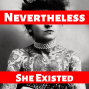 Artwork for Episode 0 - What is Nevertheless She Existed??