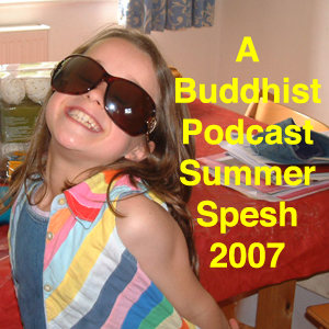 A Buddhist Podcast - Summer Spesh