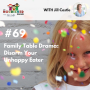 Artwork for TNC 069:  Family Table Drama: Disarm Your Unhappy Eater