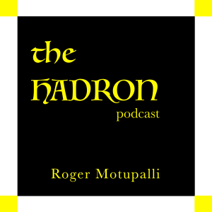 The Hadron Podcast