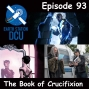Artwork for The Earth Station DCU Episode 93 – The Book of Crucifixion