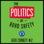 Artwork for 2: The Politics of Road Safety - Gene Corbett