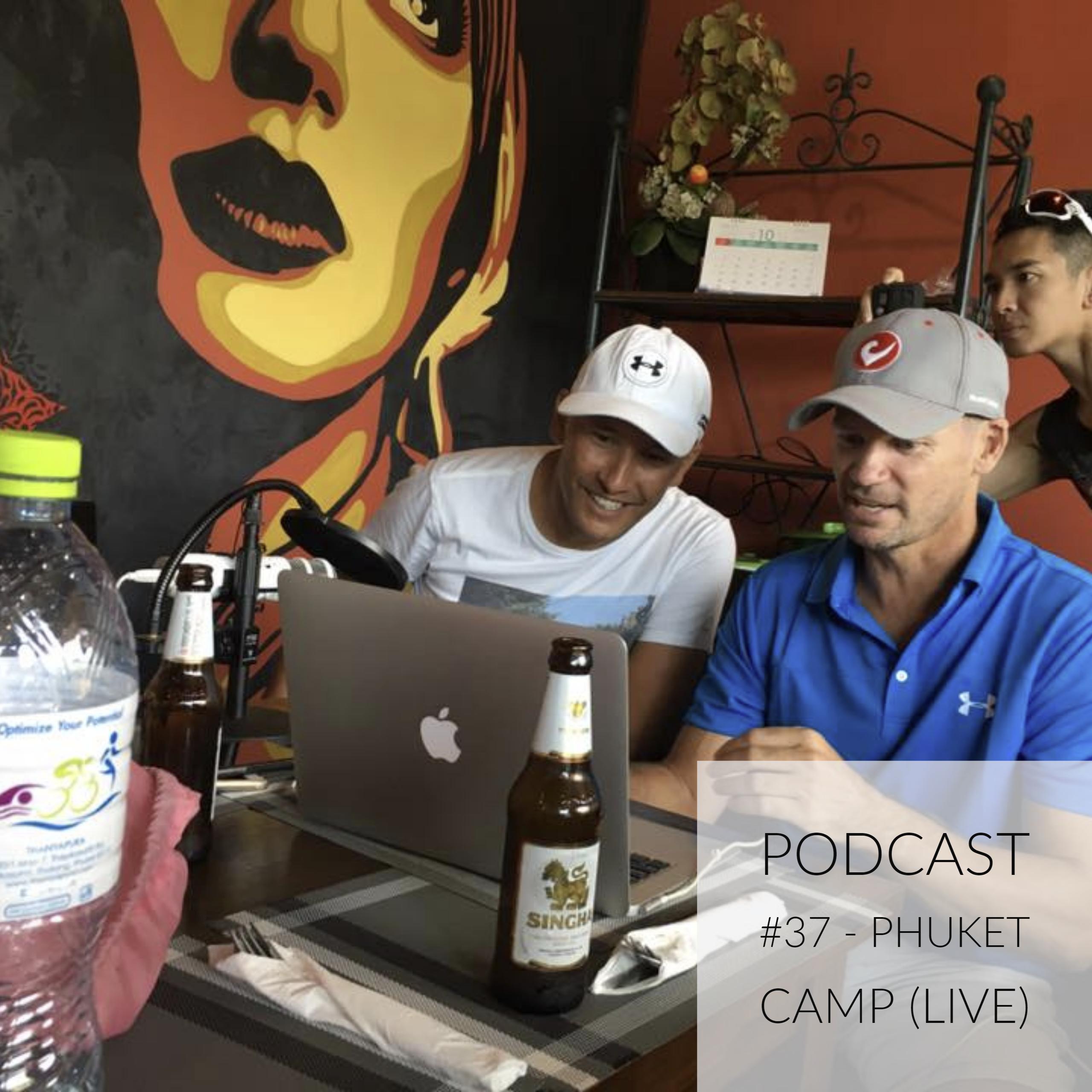 #37 - Phuket Camp ... Lot's of Triathlon Smack Talk ...