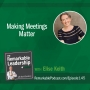 Artwork for Making Meetings Matter with Elise Keith