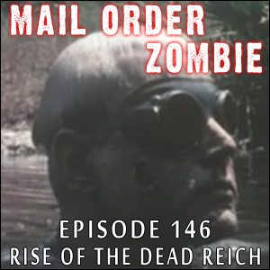 Mail Order Zombie: Episode 146
