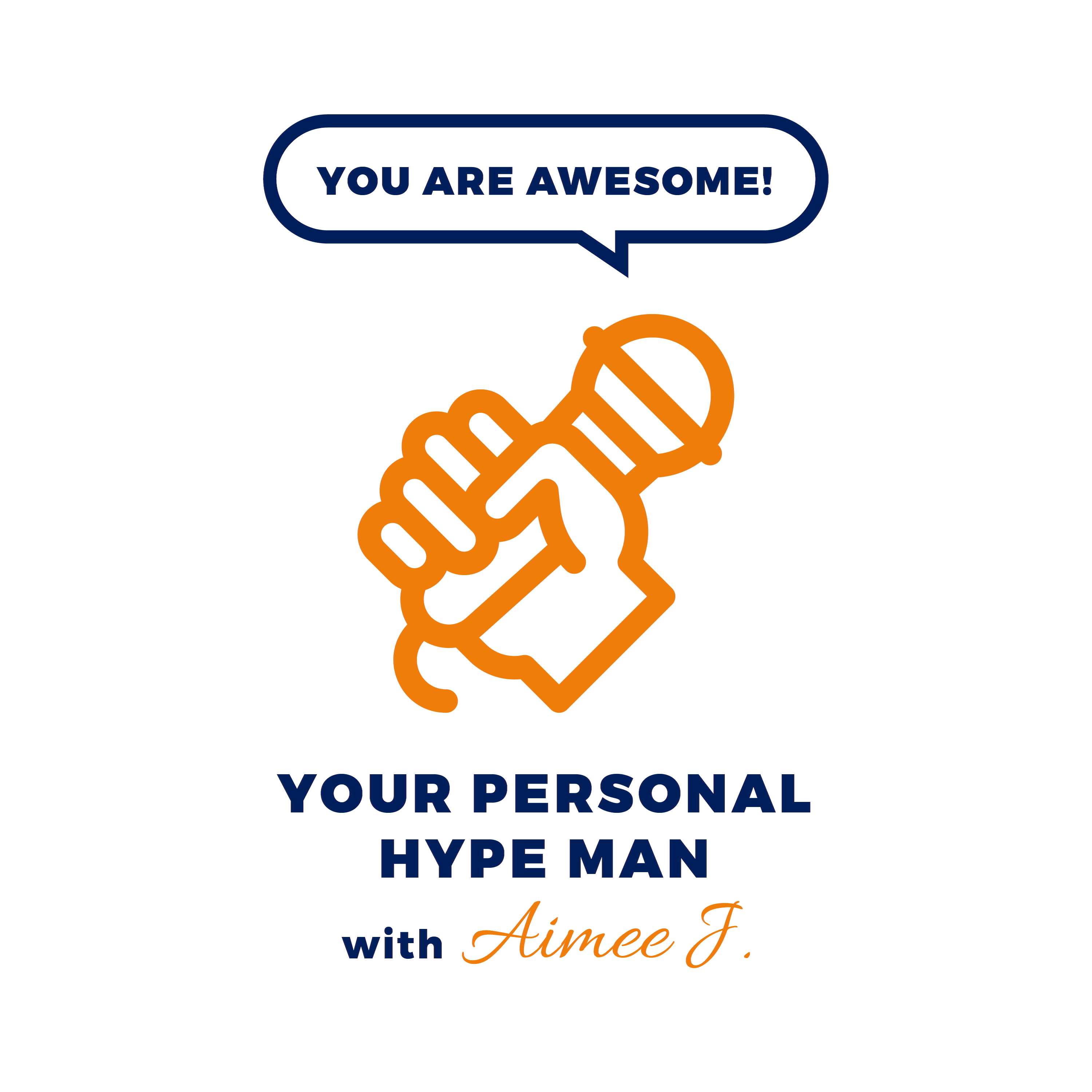 Your Personal Hype Man with Aimee J.