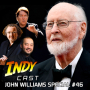 Artwork for IndyCast Special: The Magic of John Williams #46