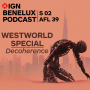 Artwork for IGN Benelux Podcast: Westworld 3.6 Decoherence stelt alles weer in twijfel