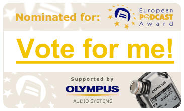Ive Also been nominated in the European Podcast awards