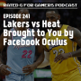 Artwork for Episode 241 - Lakers vs Heat Brought to You by Facebook Oculus