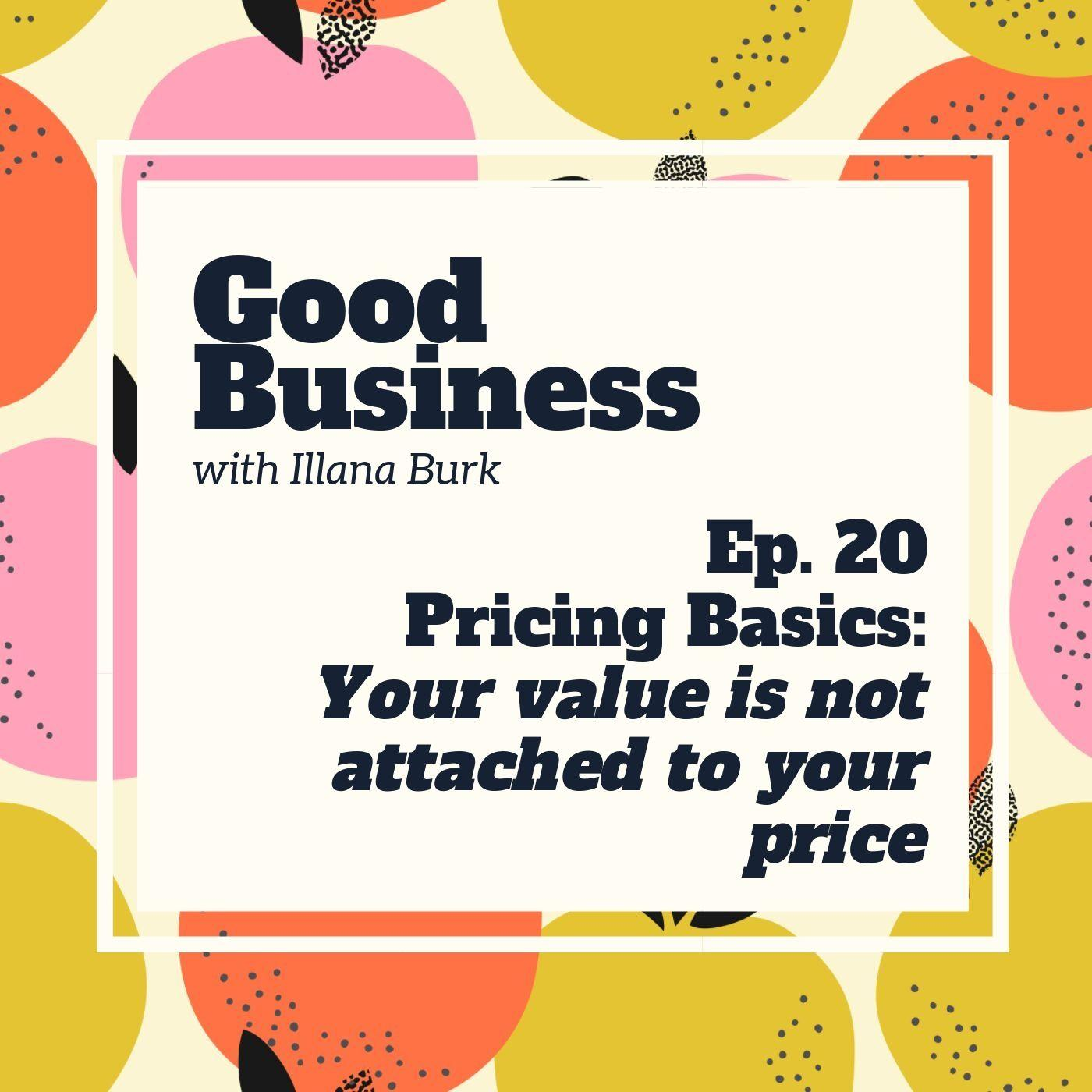 Pricing Basics: your value is not attached to your price | GB 20