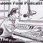 Artwork for John Ford Podcast The Evening Rancor #8