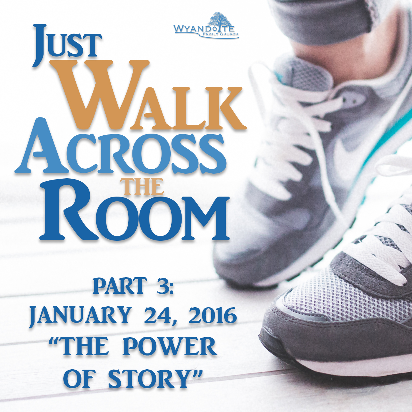 "Just Walk Across The Room: Part 3 ""The Power of Story"""