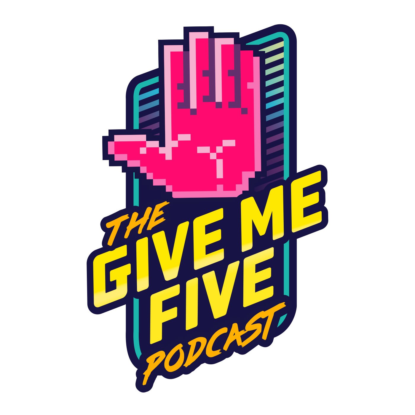 The Give Me Five Podcast: An Uncultured Look at Pop Culture and Nostalgia show art