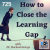 How to Close the Learning Gap  show art