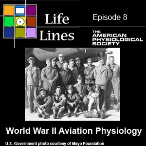 Episode 8: World War II Aviation Physiology