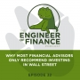 Artwork for Why Most Financial Advisors Only Recommend Investing In Wall Street - Episode 32