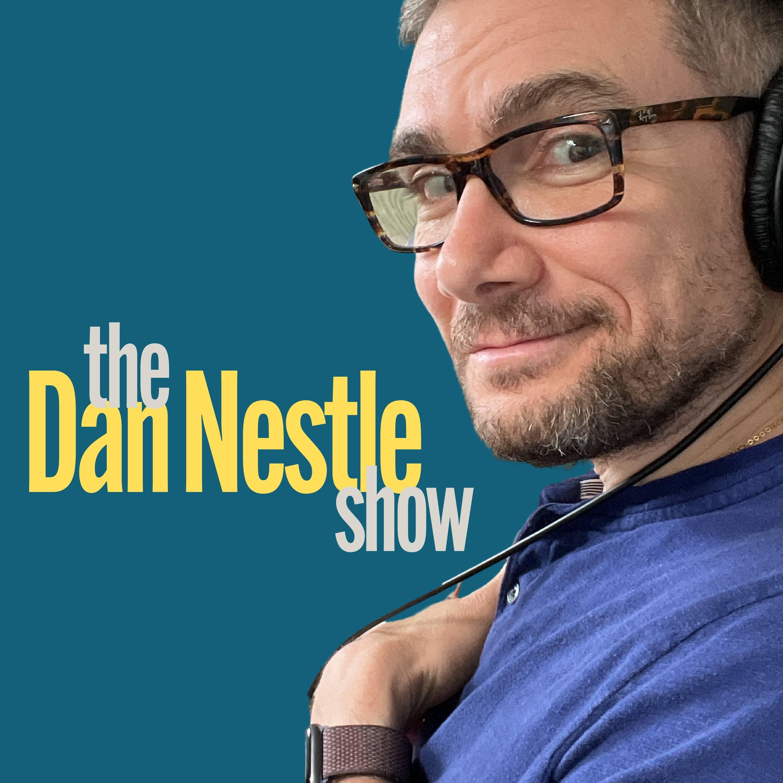 The Dan Nestle Show
