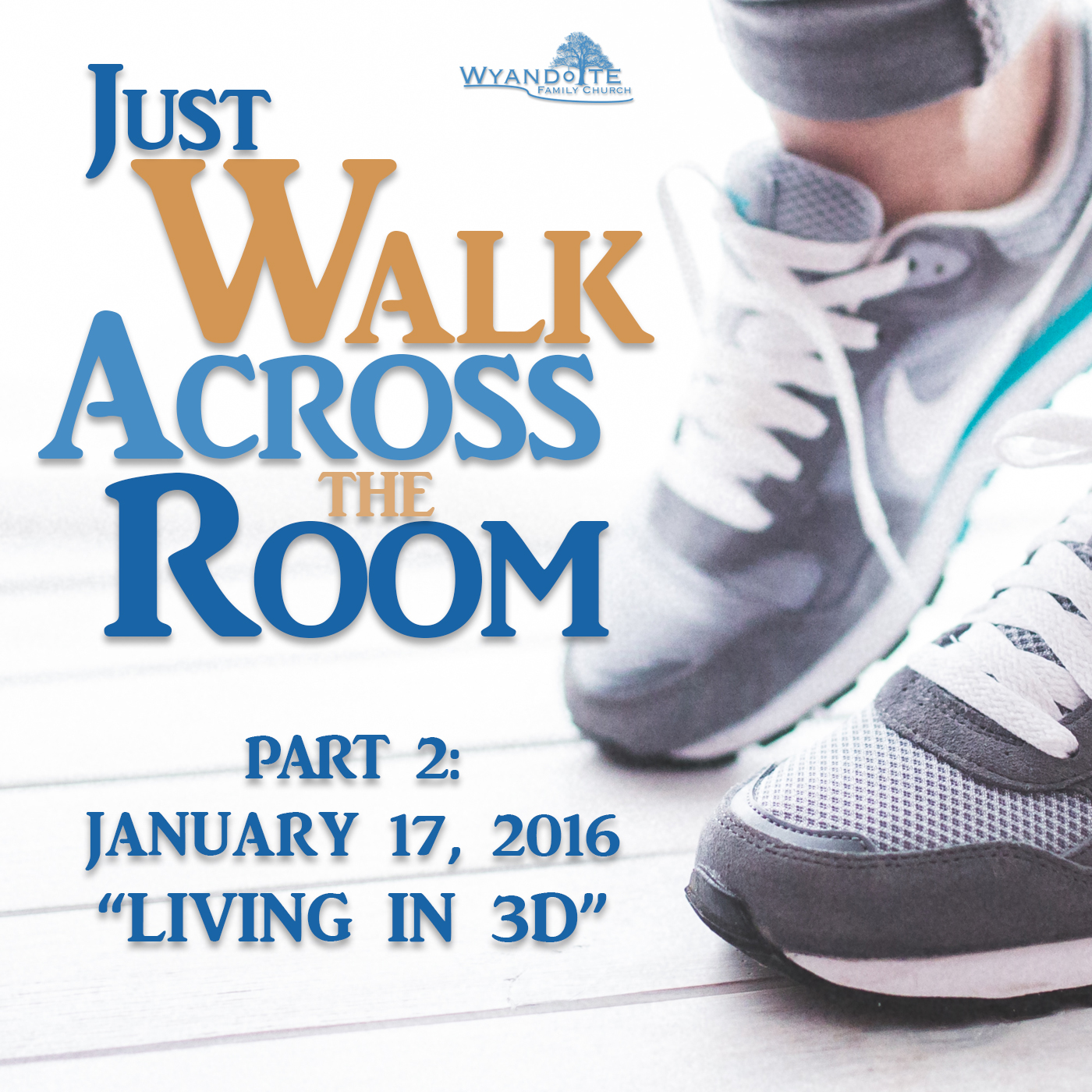 "Just Walk Across The Room: Part 2 ""Living in 3D"""