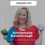 Artwork for Episode 110 - The Autoimmune Breakthrough with Dr. Kirstin Lauritzen