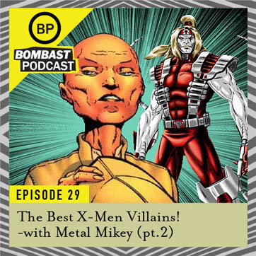 "Epsisode 29: ""X-men Villains pt. 2"""