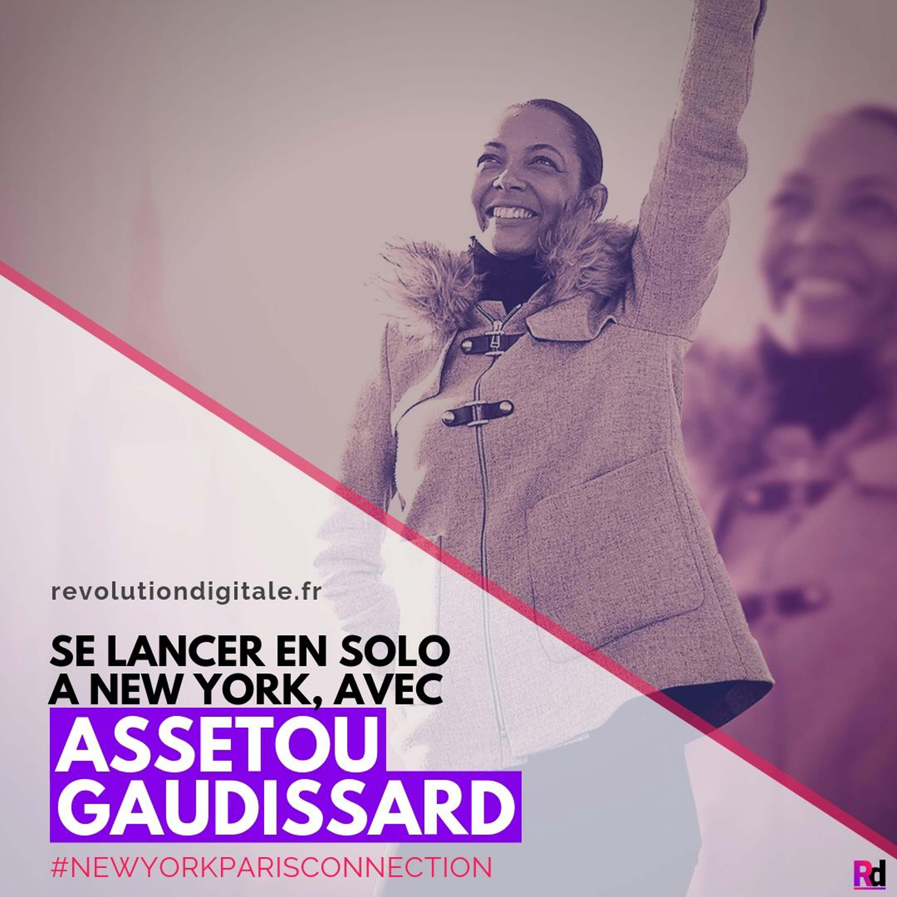 Se lancer en solo à New York, avec Assetou Gaudissard (New York Paris Connection)