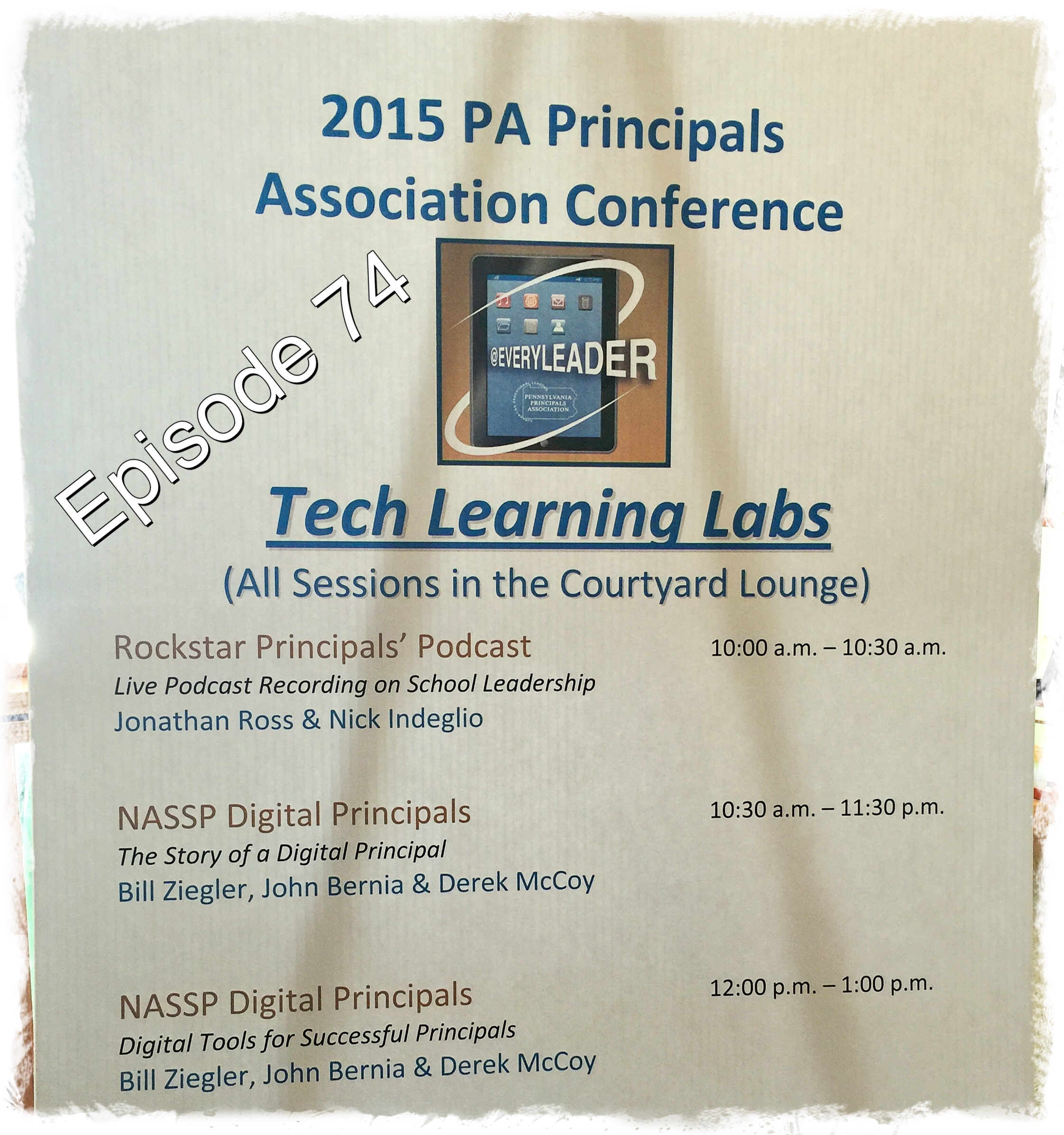 Episode 74: The Rock Star Principals' Podcast LIVE at Tech Lab (PA Principals' Association State Conference 2015)