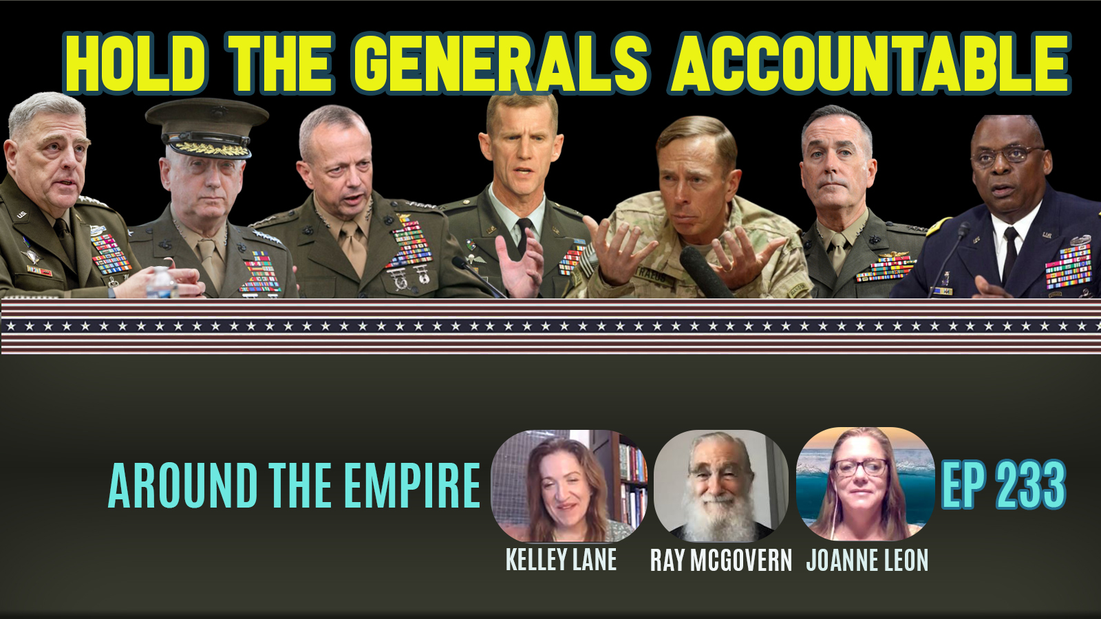 Ep 233 Hold the Generals Accountable This Time feat Ray McGovern