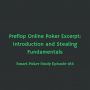 Artwork for Preflop Online Poker Excerpt: Introduction and Stealing Fundamentals | Podcast #186