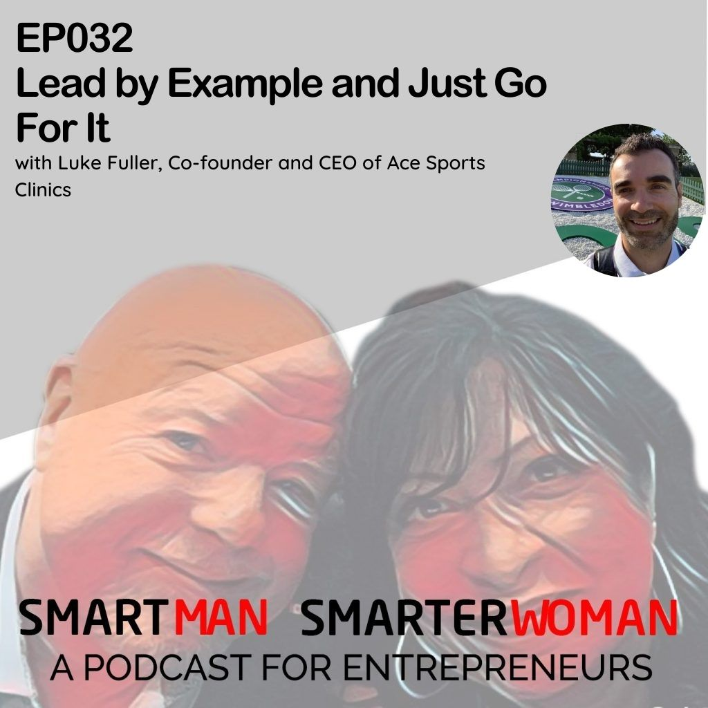 Episode 32: Luke Fuller - Lead by Example and Just Go For It