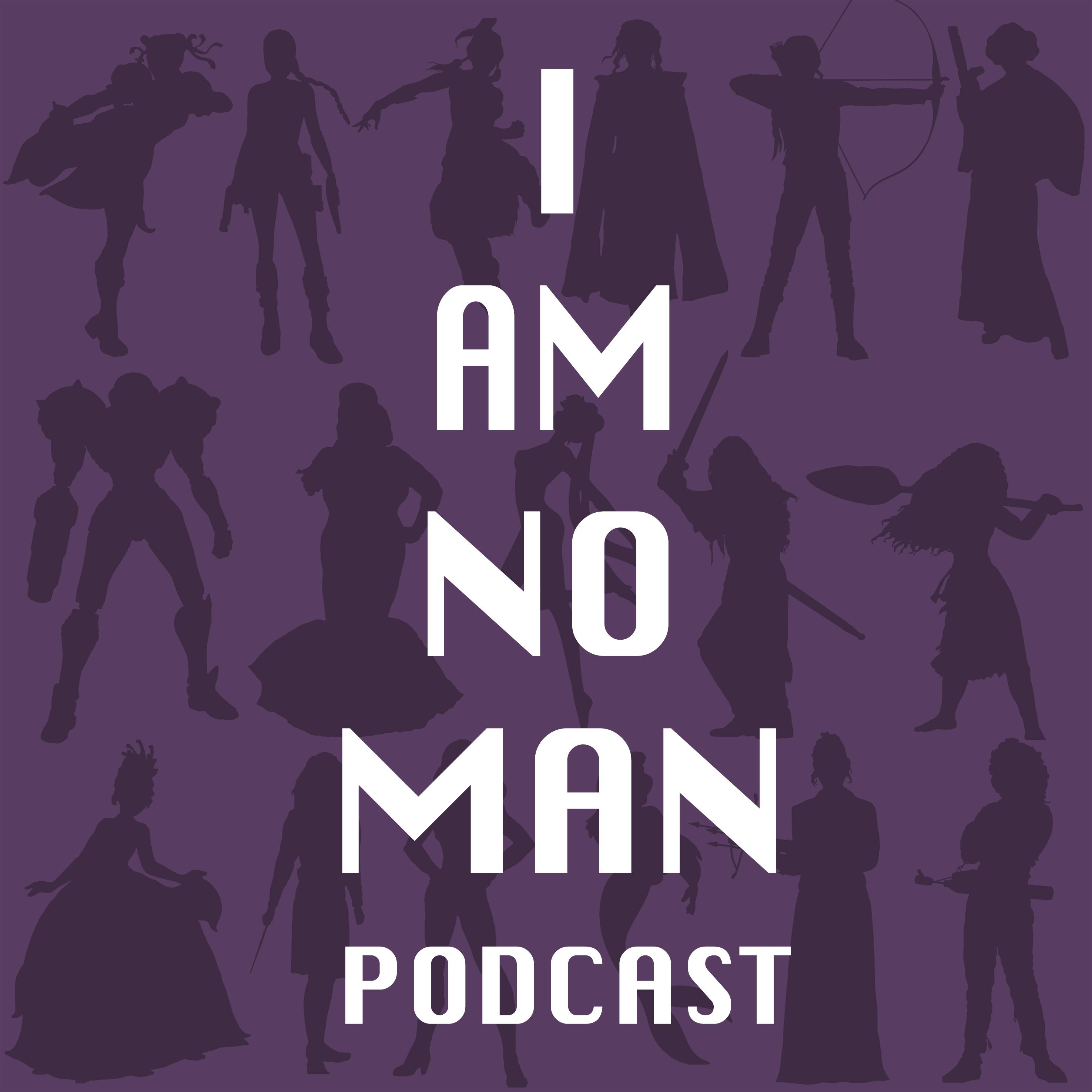 I AM NO MAN podcast show art