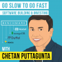 Artwork for Chetan Puttagunta – Go Slow to Go Fast: Software Building and Investing - [Invest Like the Best, EP.156]