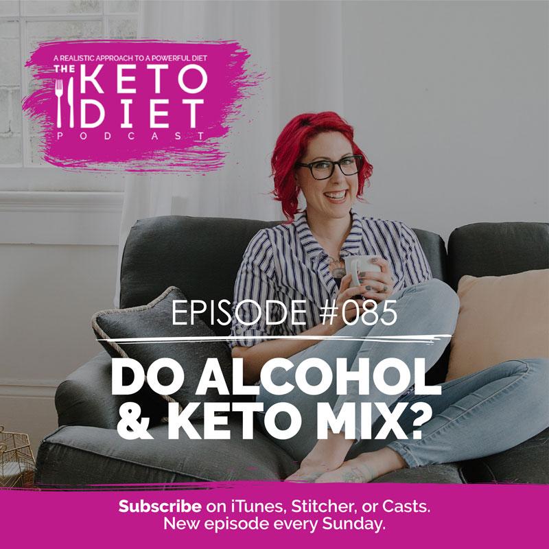 #085 Do Alcohol & Keto Mix? with Todd White