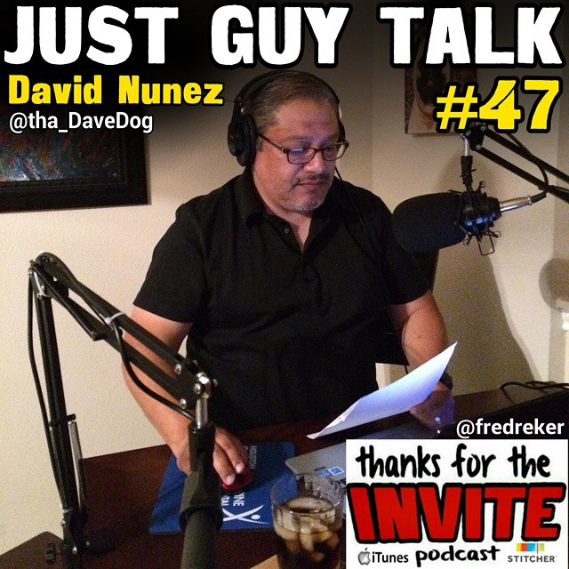 #47 Just Guy Talk - David Nunez