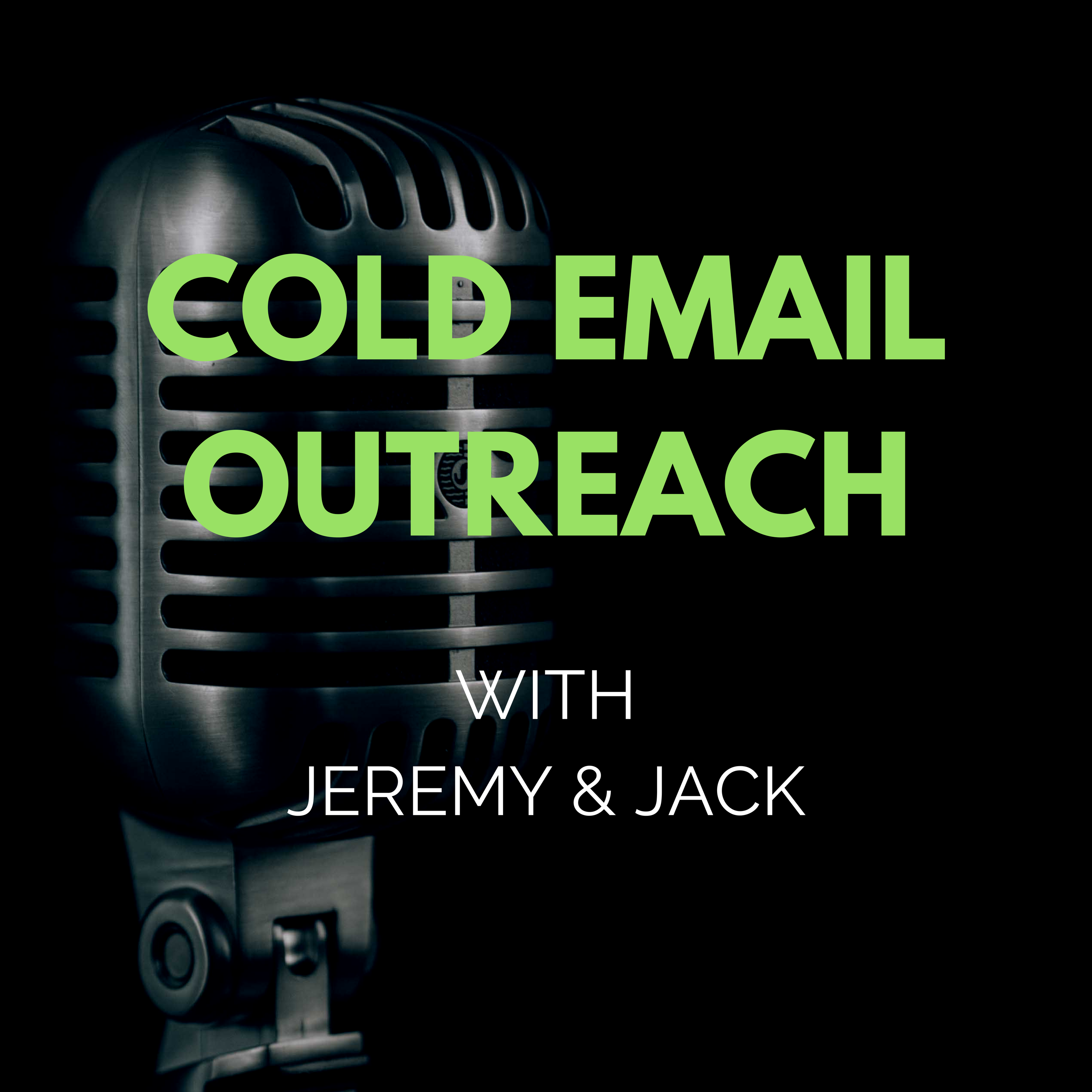 Cold Email Outreach with Jeremy & Jack show art
