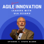 Artwork for S1E001 Steve Blank on the Need for Innovation, 'Showing Up' and Learning from Failure