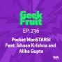 Artwork for Ep. 236: Pocket MonSTARS! feat. Ishaan Krishna and Alika Gupta
