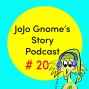 Artwork for #20 - JoJo Gnome And The Pet