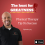Artwork for Episode 304: Physical Therapy Tip On Success