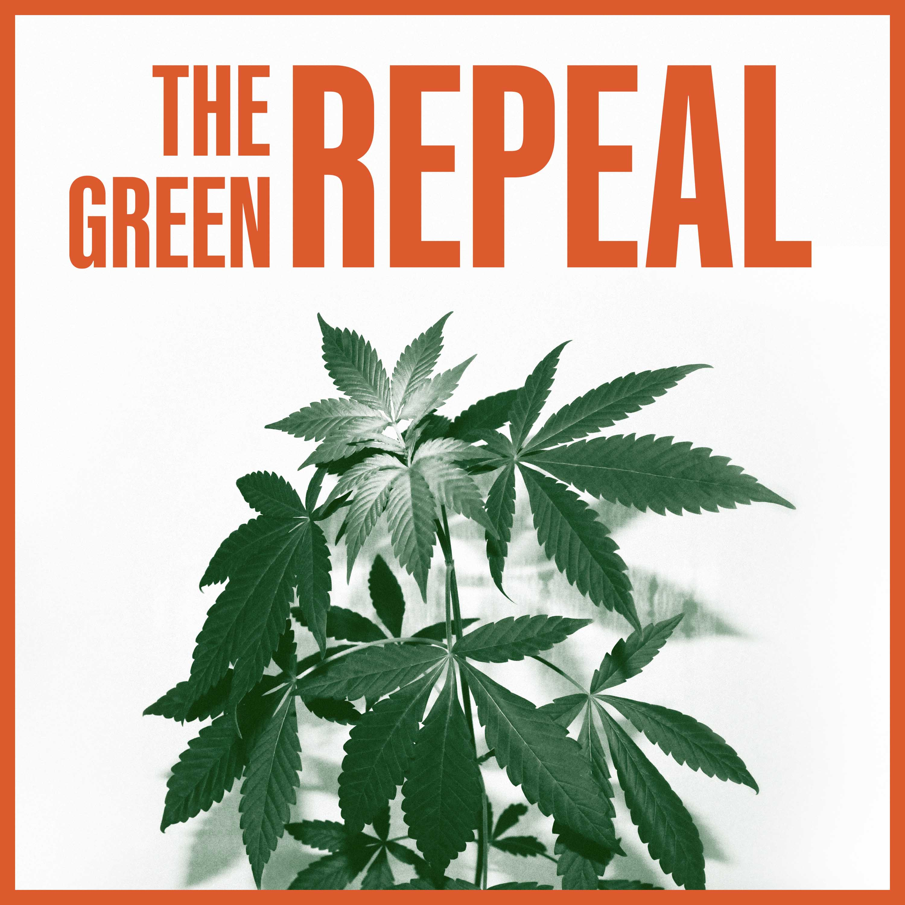 The Green Repeal - A Guide to Cannabis Marketing & Advertising show art