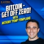 Artwork for FINANCIAL PLANNING: BITCOIN - GET OFF ZERO! with Anthony 'POMP' Pompliano