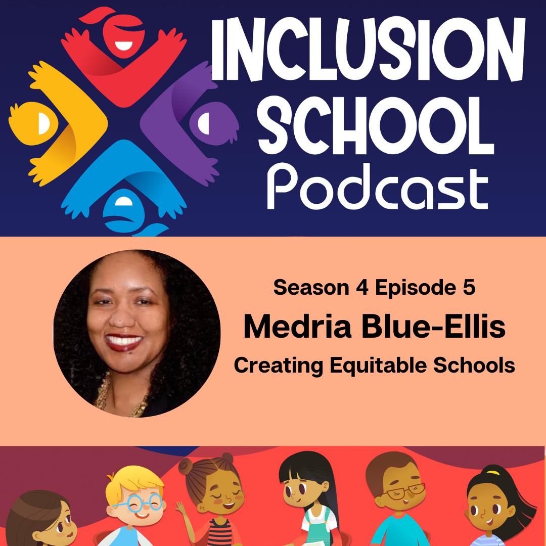 Creating Equitable Schools with Medria Blue-Ellis