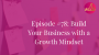 Artwork for Episode 78: Build Your Business with a Growth Mindset