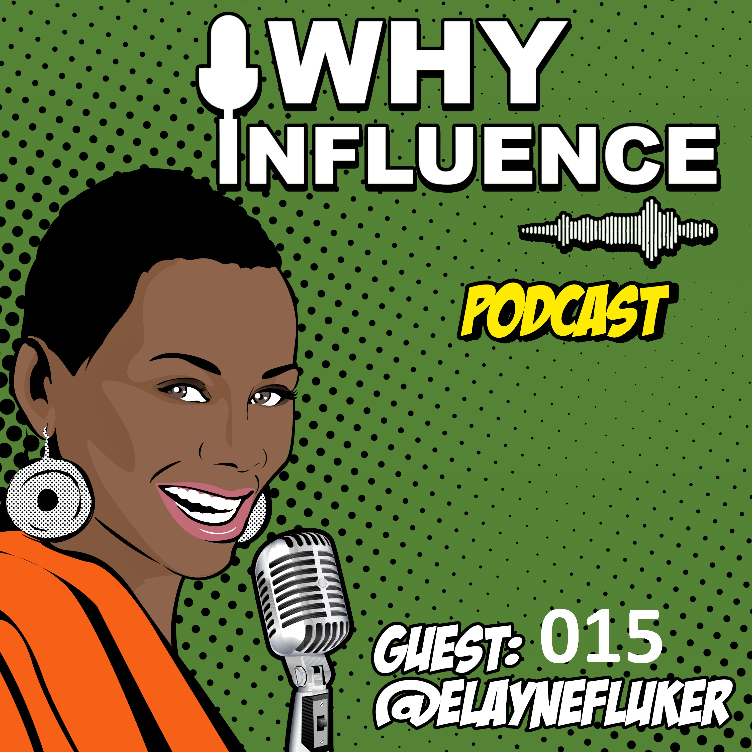 Elayne Fluker Shares Why She Interviews Over 300 Guests Per Year on Her Podcast, Support Is Sexy   015