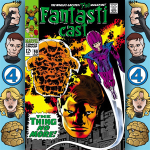 Episode 90: Fantastic Four #78 - The Thing No More!