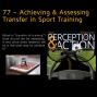 Artwork for 77 – Achieving & Assessing Transfer in Sport Training