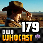 DWO WhoCast - #179 - Doctor Who Podcast